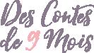 Des Contes de 9 Mois Logo